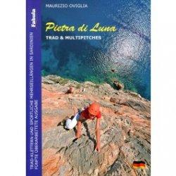 Die 5. Auflage Pietra di Luna 2015 beschreibt Mehrseillängen- und Tradtouren auf Sardinien